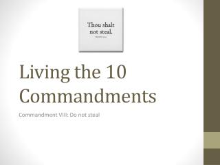 Living the 10 Commandments