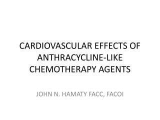 CARDIOVASCULAR EFFECTS OF ANTHRACYCLINE-LIKE CHEMOTHERAPY AGENTS