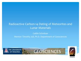 Radioactive Carbon-14 Dating of Meteorites and Lunar Materials