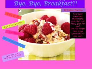 Bye, Bye, Breakfast?!