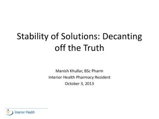Stability of Solutions: Decanting off the Truth