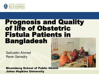 Prognosis and Quality of life of Obstetric Fistula Patients in Bangladesh
