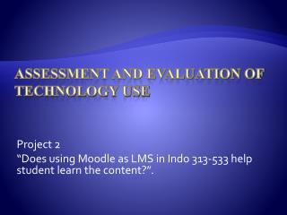 Assessment and Evaluation of Technology Use