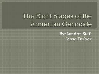 The Eight Stages  o f the Armenian Genocide
