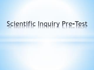 Scientific Inquiry Pre-Test