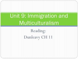 Unit 9:  Immigration and Multiculturalism