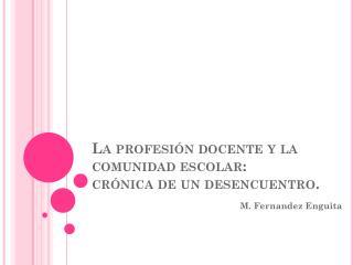 La profesión docente y la comunidad escolar: crónica de un desencuentro.