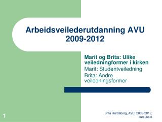 Arbeidsveilederutdanning AVU 2009-2012