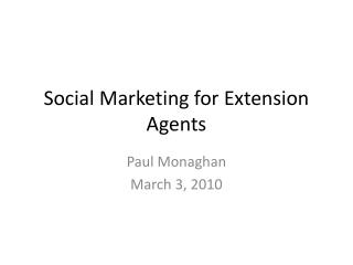 Social Marketing for Extension Agents