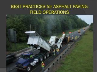 BEST PRACTICES for ASPHALT PAVING FIELD OPERATIONS