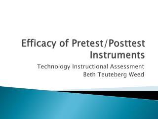 Efficacy of Pretest/Posttest Instruments
