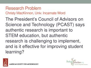 Research Problem Christy MacKinnon, Univ. Incarnate Word