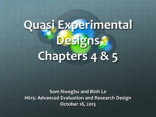 Quasi Experimental Designs Chapters 4 & 5