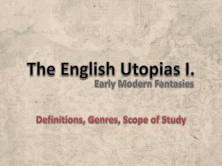 The English  Utopias  I.