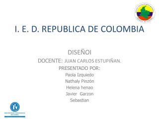 I. E. D. REPUBLICA DE COLOMBIA