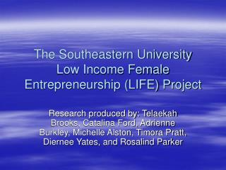 The Southeastern University  Low Income Female Entrepreneurship LIFE Project