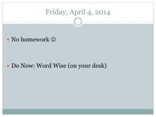 Friday, April 4, 2014