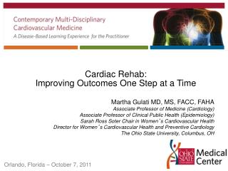 Cardiac Rehab:  Improving Outcomes One Step at a Time