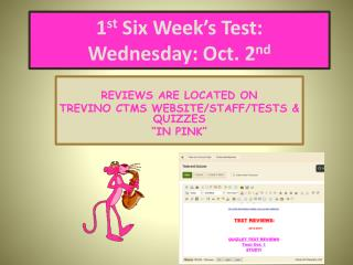 1 st  Six Week's Test:   Wednesday: Oct. 2 nd