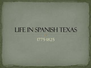 Life in Spanish Texas