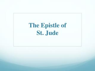 The Epistle o f  St. Jude