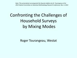 Confronting the Challenges of Household Surveys  by Mixing Modes
