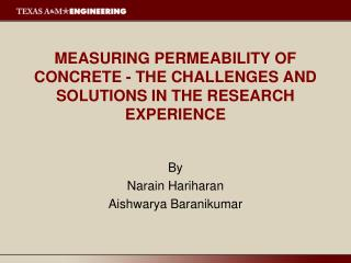 MEASURING PERMEABILITY OF CONCRETE - THE CHALLENGES AND SOLUTIONS IN THE RESEARCH  EXPERIENCE