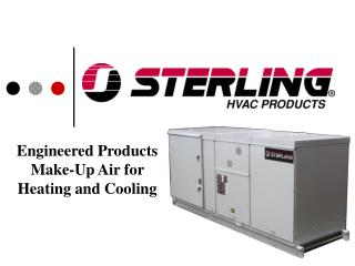 Engineered Products Make-Up Air for Heating and Cooling