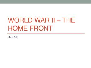 World War II – The Home Front