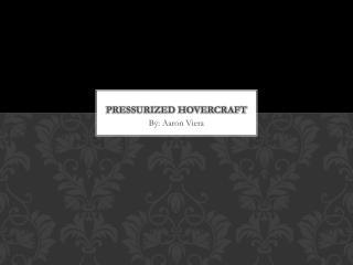 Pressurized Hovercraft