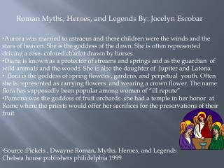 Roman Myths, Heroes, and Legends By: Jocelyn Escobar