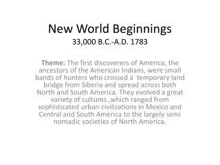 New World Beginnings 33,000 B.C.-A.D. 1783