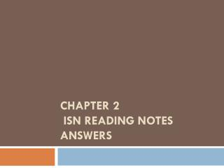 Chapter 2  ISN Reading Notes Answers