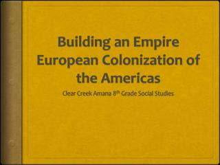 Building an Empire  European Colonization of the Americas