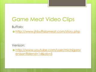 Game Meat Video Clips