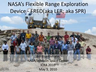 NASA's Flexible Range Exploration Device - FRED(aka LER; aka SPR)