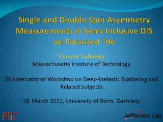 Single and Double Spin Asymmetry Measurements in Semi-Inclusive DIS on Polarized  3 He