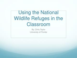Using the National Wildlife Refuges in the Classroom
