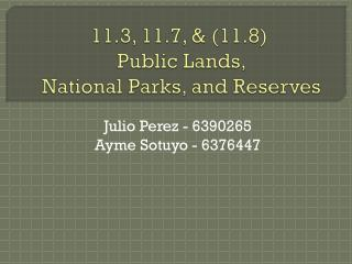 11.3, 11.7, & (11.8)  Public Lands,  National Parks, and Reserves