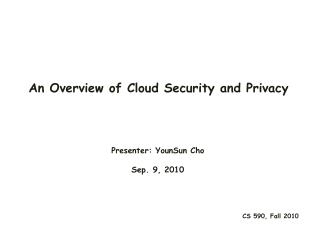 An Overview of Cloud Security and Privacy