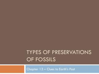 Types of Preservations of Fossils