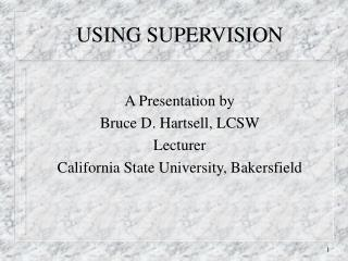 USING SUPERVISION