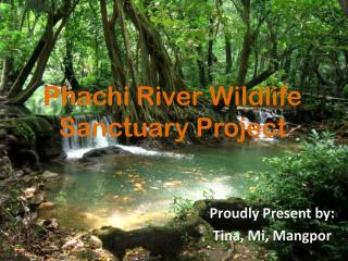 Ph achi  River Wildlife Sanctuary Project