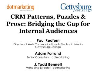 CRM Patterns, Puzzles & Prose: Bridging the Gap for Internal Audiences