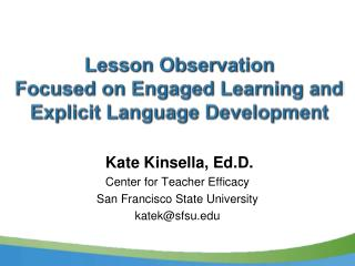 Lesson Observation  Focused on  Engaged Learning and Explicit Language Development