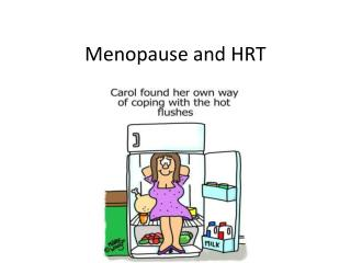 Menopause and HRT