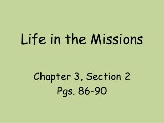Life in the Missions