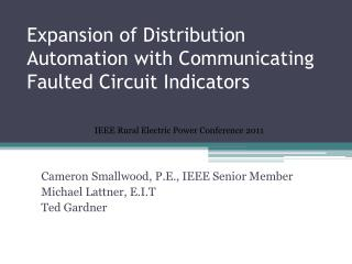 Expansion of Distribution Automation with Communicating Faulted Circuit Indicators