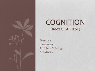 Cognition  (8-10% of AP test)