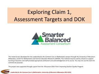 Exploring Claim 1,  Assessment Targets and DOK